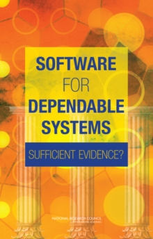 Software for Dependable Systems : Sufficient Evidence?, PDF eBook