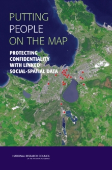 Putting People on the Map : Protecting Confidentiality with Linked Social-Spatial Data, PDF eBook