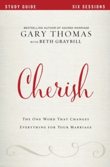 Cherish Study Guide : The One Word That Changes Everything for Your Marriage, Paperback Book