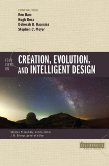 Four Views on Creation, Evolution, and Intelligent Design, Paperback / softback Book