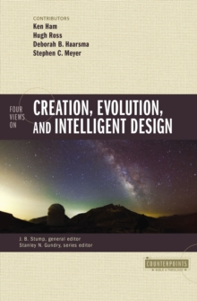 Four Views on Creation, Evolution, and Intelligent Design, EPUB eBook