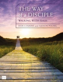 The Way of a Disciple: Walking with Jesus : How to Walk with God, Live His Word, Contribute to His Work, and Make a Difference in the World, Paperback Book