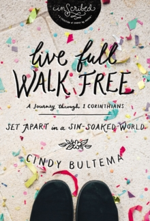 Live Full Walk Free : Set Apart in a Sin-Soaked World, Paperback Book