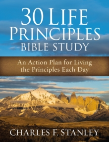 30 Life Principles Bible Study : An Action Plan for Living the Principles Each Day, Paperback Book