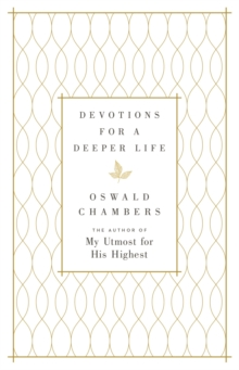 Devotions for a Deeper Life : A Daily Devotional, Hardback Book