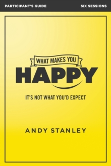 What Makes You Happy Participant's Guide : It's Not What You'd Expect, Paperback Book