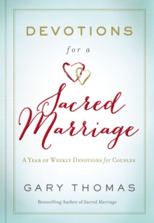 Devotions for a Sacred Marriage : A Year of Weekly Devotions for Couples, Hardback Book