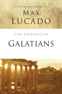 Life Lessons from Galatians : Free in Christ, Paperback / softback Book