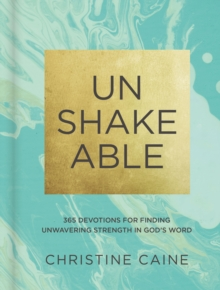 Unshakeable : 365 Devotions for Finding Unwavering Strength in God's Word, Hardback Book