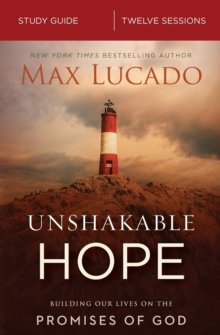 Unshakable Hope Study Guide : Building Our Lives on the Promises of God, Paperback / softback Book