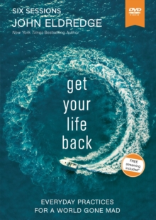 Get Your Life Back Video Study : Everyday Practices for a World Gone Mad, DVD video Book