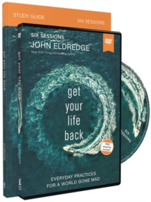 Get Your Life Back Study Guide with DVD : Everyday Practices for a World Gone Mad, Paperback / softback Book