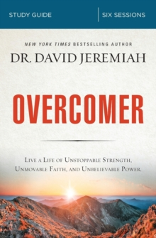 Overcomer Study Guide : Live a Life of Unstoppable Strength, Unmovable Faith, and Unbelievable Power, Paperback / softback Book