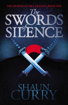 The Swords of Silence : Book 1: The Swords of Fire Trilogy, Paperback / softback Book