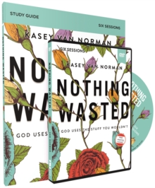 Nothing Wasted Study Guide with DVD : God Uses the Stuff You Wouldn't, Paperback / softback Book