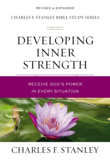 Developing Inner Strength : Receive God's Power in Every Situation, Paperback / softback Book