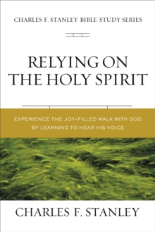 Relying on the Holy Spirit : Discover Who He Is and How He Works, EPUB eBook