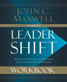 Leadershift Workbook : Making the Essential Changes Every Leader Must Embrace, EPUB eBook