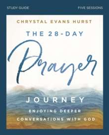 The 28-Day Prayer Journey Study Guide : Enjoying Deeper Conversations with God, EPUB eBook