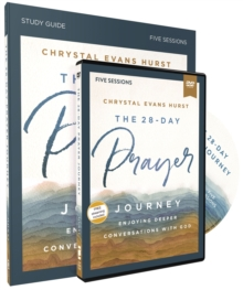 The 28-Day Prayer Journey Study Guide with DVD : Enjoying Deeper Conversations with God, Paperback / softback Book
