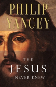 The Jesus I Never Knew, Paperback / softback Book
