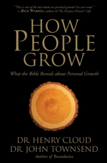 How People Grow : What the Bible Reveals About Personal Growth, Paperback Book