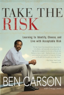 Take the Risk : Learning to Identify, Choose, and Live with Acceptable Risk, Hardback Book