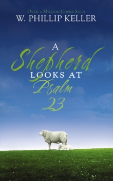 A Shepherd Looks at Psalm 23, Paperback Book