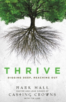 Thrive : Digging Deep, Reaching Out, Paperback Book