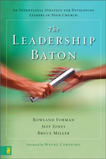 The Leadership Baton : An Intentional Strategy for Developing Leaders in Your Church, EPUB eBook