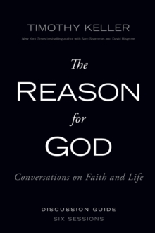 The Reason for God Discussion Guide : Conversations on Faith and Life, Paperback / softback Book