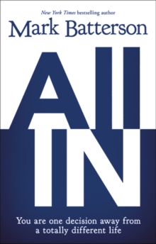 All In : You Are One Decision Away From a Totally Different Life, Hardback Book