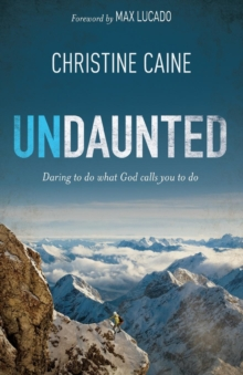 Undaunted : Daring to do what God calls you to do, Paperback / softback Book