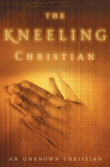 The Kneeling Christian, Paperback / softback Book