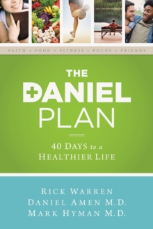The Daniel Plan : 40 Days to a Healthier Life, Paperback / softback Book