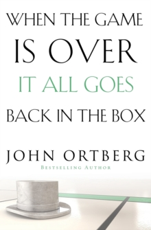 When the Game Is Over, It All Goes Back in the Box, Paperback Book