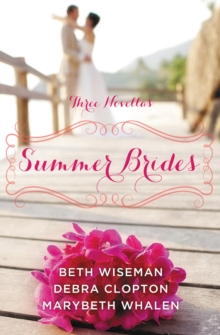 Summer Brides : A Year of Weddings Novella Collection, EPUB eBook