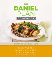 The Daniel Plan Cookbook : Healthy Eating for Life, Hardback Book