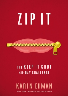 Zip It : The Keep It Shut 40-Day Challenge, Paperback Book
