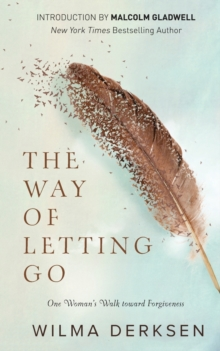 The Way of Letting Go : One Woman's Walk toward Forgiveness, Paperback Book
