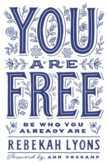 You Are Free : Be Who You Already Are, Paperback Book