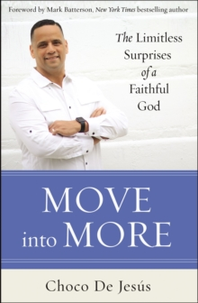 Move into More : The Limitless Surprises of a Faithful God, Paperback / softback Book