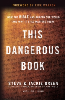 This Dangerous Book : How the Bible Has Shaped Our World and Why It Still Matters Today, Hardback Book