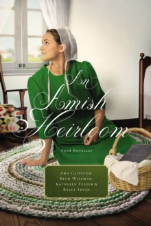 An Amish Heirloom : A Legacy of Love, The Cedar Chest, The Treasured Book, The Midwife's Dream, EPUB eBook
