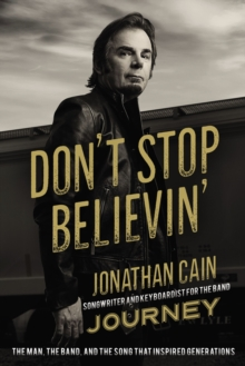 Don't Stop Believin' : The Man, the Band, and the Song that Inspired Generations, Paperback Book