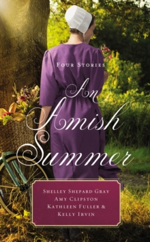 An Amish Summer : Four Stories, Paperback / softback Book
