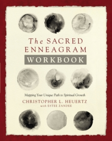 The Sacred Enneagram Workbook : Mapping Your Unique Path to Spiritual Growth, EPUB eBook