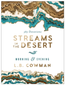 Streams in the Desert Morning and Evening : 365 Devotions, Hardback Book