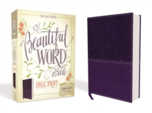 KJV, Beautiful Word Bible, Large Print, Hardcover, Red Letter Edition : 500 Full-Color Illustrated Verses, Leather / fine binding Book