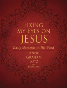Fixing My Eyes on Jesus : Daily Moments in His Word, Leather / fine binding Book